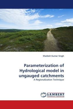 Parameterization of Hydrological model in ungauged catchments - Singh, Shailesh Kumar