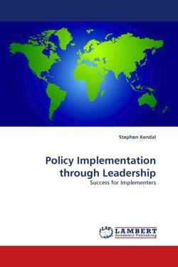 Policy Implementation through Leadership - Kendal, Stephen