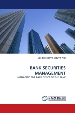 BANK SECURITIES MANAGEMENT - CHIBAYA MBUYA PhD, JOHN