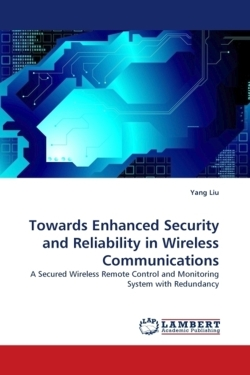 Towards Enhanced Security and Reliability in Wireless Communications - Liu, Yang
