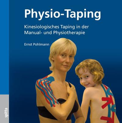Physio-Taping : Kinesiologisches Taping in der Manual- und Physiotherpie - Ernst Pohlmann