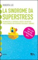 La sindrome da superstress - Lee, Roberta