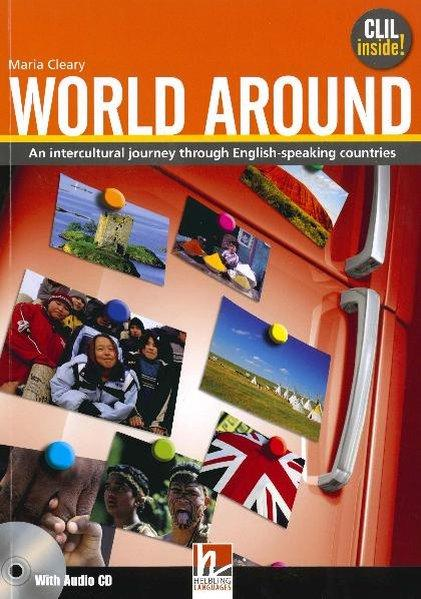 World Around. Student's Book. An intercultural journey through the English-speaking countries. With Audio CD. - Cleary, Maria,