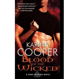 Blood of the Wicked: A Dark Mission Novel - Karina Cooper