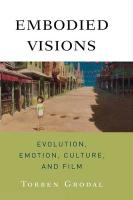 Embodied Visions: Evolution, Emotion, Culture, and Film