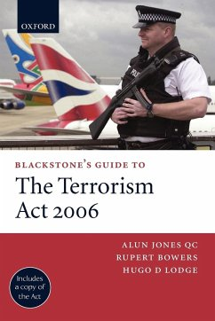 Blackstone's Guide to the Terrorism ACT 2006 - Jones, Alun Bowers, Rupert Lodge, Hugo D.