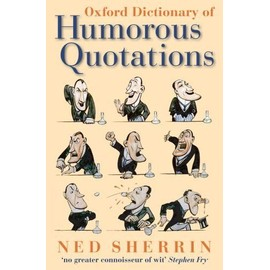 Oxford Dictionary of Humorous Quotations - Ned Sherrin