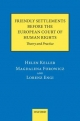Friendly Settlements before the European Court of Human Rights - Helen Keller; Magdalena Forowicz; Lorenz Engi