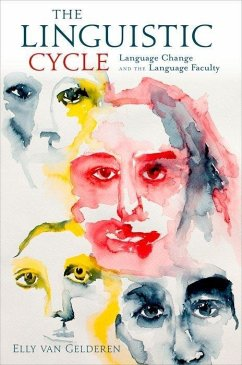 The Linguistic Cycle: Language Change and the Language Faculty - Van Gelderen, Elly