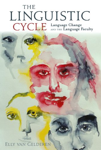 The Linguistic Cycle - Language Change and the Language Faculty. - van Gelderen, Elly