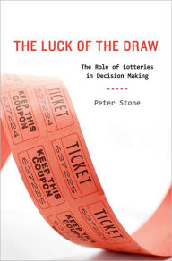 The Luck of the Draw: The Role of Lotteries in Decision Making - Peter Stone