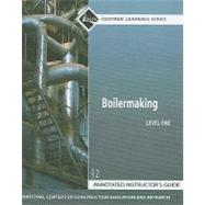 Boilermaking Level 1 Annotated Instructor's Guide, Paperback - NCCER