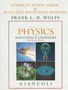Student Study Guide & Selected Solutions Manual for Physics for Scientists & Engineers with Modern Physics Vols. 2 & 3 (CHS.21-44)