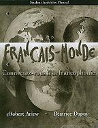 Francais-Monde: Connectez-Vois a la Francophonie: Student Activities Manual