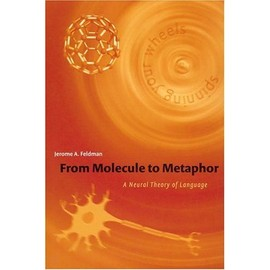 From Molecule To Metaphor : A Neural Theory Of Language Bradford Books - Jerome A. Fel