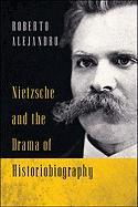 Nietzsche and the Drama of Historiobiography