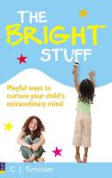 [ THE BRIGHT STUFF PLAYFUL WAYS TO NURTURE YOUR CHILD'S EXTRAORDINARY MIND BY SIMISTER, C.J.](AUTHOR)PAPERBACK