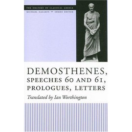 Demosthenes, Speeches 60 And 61: Prologues, Letters - Ian Worthington