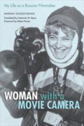 Woman with a Movie Camera: My Life as a Russian Filmmaker - Goldovskaia, Marina Evseevna / Bouis, Antonina W. / Rosen, Robert