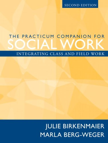 The Practicum Companion for Social Work: Integrating Class and Field Work