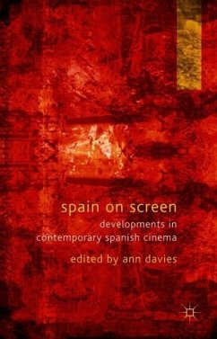Spain on Screen: Developments in Contemporary Spanish Cinema - Herausgeber: Davies, Ann
