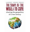 The Shape of the World to Come - Laurent Cohen-Tanugi