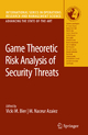 Game Theoretic Risk Analysis of Security Threats - Vicki M. Bier; M. Naceur Azaiez