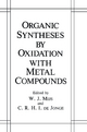 Organic Syntheses by Oxidation with Metal Compounds - W. J. Mijs; C. R. H. I. de Jonge
