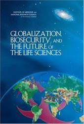 Globalization, Biosecurity, and the Future of the Life Sciences - Committee on Advances in Technology and the Prevention of Th