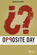 Opposite Day: Upside-Down Questions to Keep Teenagers Talking and Listening