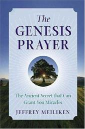 The Genesis Prayer: The Ancient Secret That Can Grant You Miracles - Meiliken, Jeffrey