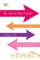 Fly Me to the Moon - Alyson Noel