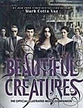 Beautiful Creatures. The Official Illustrated Movie Companion
