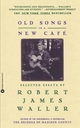 Old Songs in a New Cafe - Robert James Waller