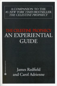 The Celestine Prophecy: AN EXPERIENTIAL GUIDE - James Redfield