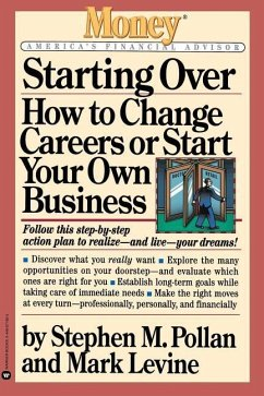 Starting Over: How to Change Careers or Start Your Own Business - Pollan, Stephen M. Levine, Mark