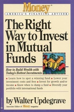 The Right Way to Invest in Mutual Funds - Updegrave, Walter L. Schurenberg, Eric