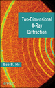 Two-Dimensional X-Ray Diffraction - B. B. He