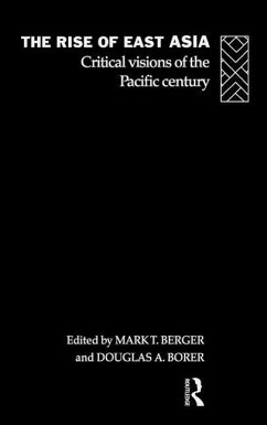 The Rise of East Asia: Critical Visions of the Pacific Century - Berger, Mark