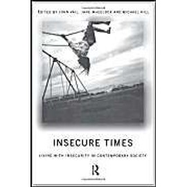 Insecure Times: Living With Insecurity In Modern Society - John Vail