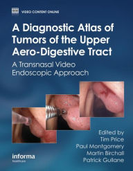 Diagnostic Atlas of Tumours of the Upper Aero-Digestive Tract: A Video Endoscopic Approach with DVD - Tim Price