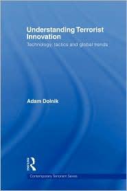 Understanding Terrorist Innovation - Adam Dolnik