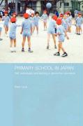 Primary School in Japan: Self, Individuality and Learning in Elementary Education