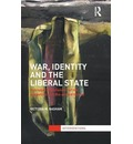 War, Identity and the Liberal State: Everyday Experiences of the Geopolitical in the Armed Forces