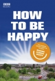 How to be Happy: Lessons from Making Slough Happy - Liz Hoggard
