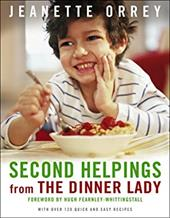 Second Helpings from the Dinner Lady: With Over 120 Quick and Easy Recipes - Orrey, Jeanette / Fleming, Susan