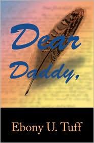 Dear Daddy - Ebony U. Tuff