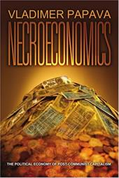 Necroeconomics: The Political Economy of Post-Communist Capitalism - Papava, Vladimer / Papava, V. G.
