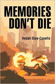Memories Dont Die - Vedah Sipe-Casella