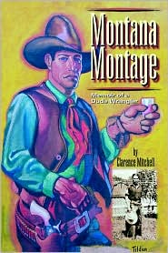 Montana Montage - Clarence Mitchell